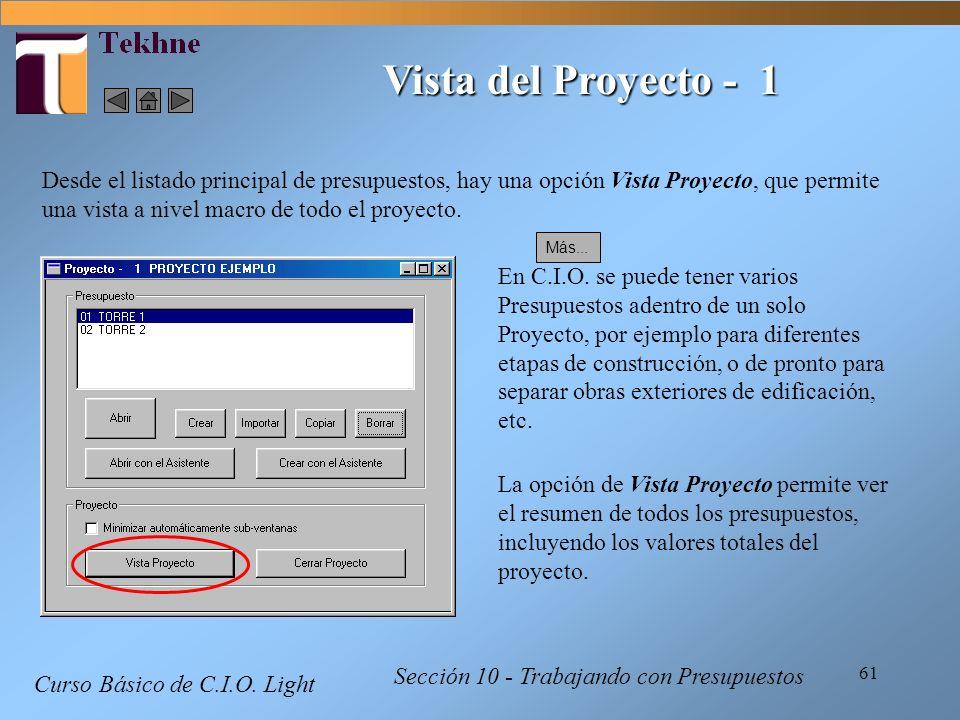 61 Curso Básico de C.I.O. Light Sección 10 - Trabajando con Presupuestos Vista del Proyecto - 1 Desde el listado principal de presupuestos, hay una op