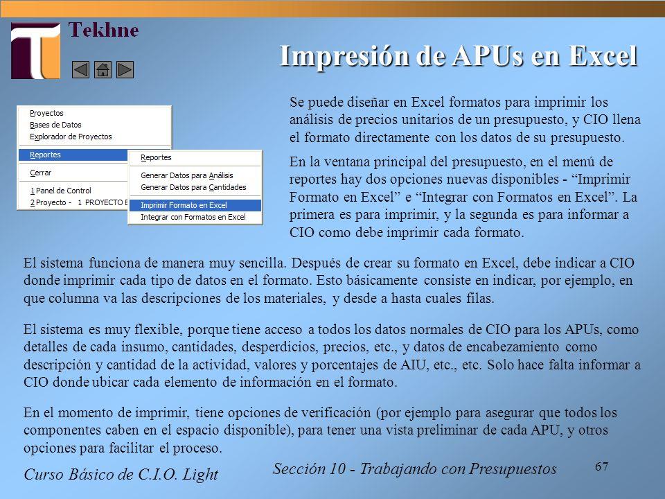 67 Impresión de APUs en Excel Se puede diseñar en Excel formatos para imprimir los análisis de precios unitarios de un presupuesto, y CIO llena el for