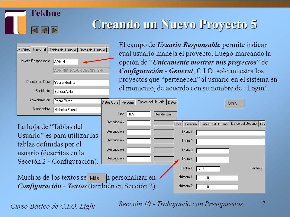 7 Curso Básico de C.I.O. Light Creando un Nuevo Proyecto 5 Sección 10 - Trabajando con Presupuestos El campo de Usuario Responsable permite indicar cu