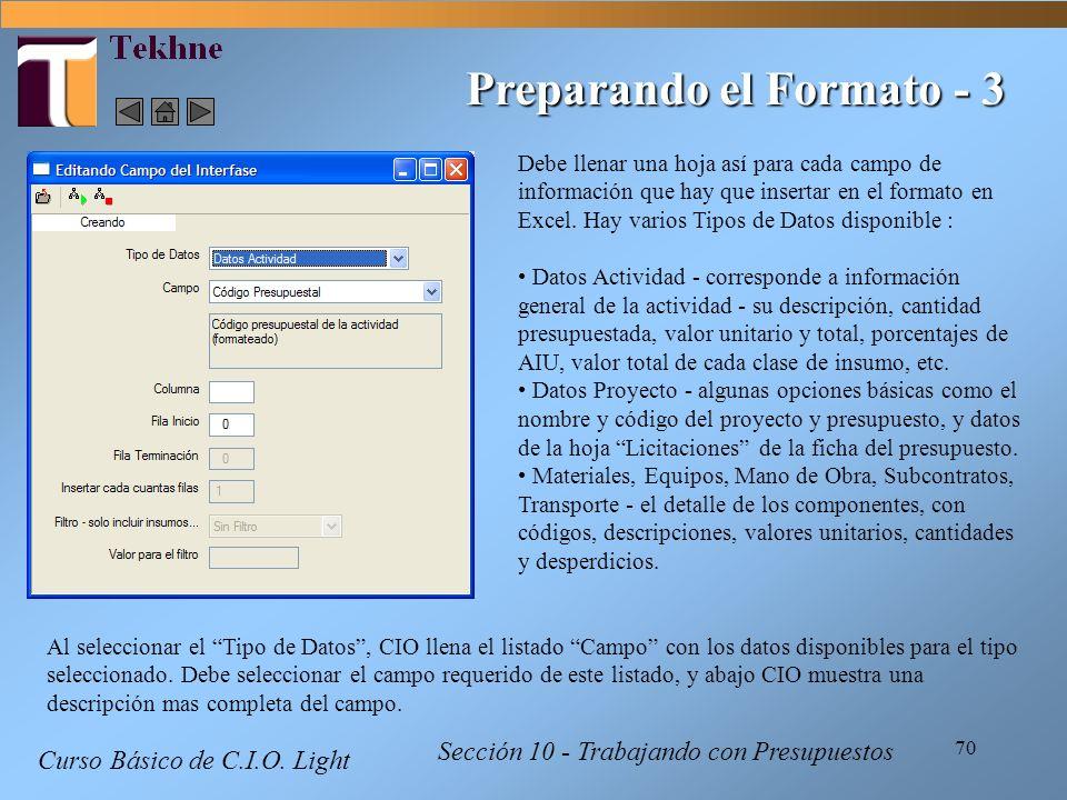 70 Preparando el Formato - 3 Debe llenar una hoja así para cada campo de información que hay que insertar en el formato en Excel. Hay varios Tipos de
