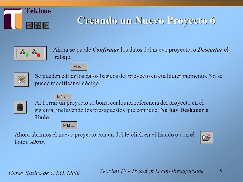 8 Curso Básico de C.I.O. Light Sección 10 - Trabajando con Presupuestos Creando un Nuevo Proyecto 6 Ahora se puede Confirmar los datos del nuevo proye
