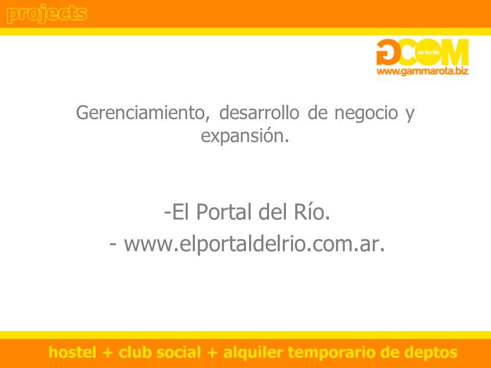 Gerenciamiento, desarrollo de negocio y expansión. -El Portal del Río. - www.elportaldelrio.com.ar.