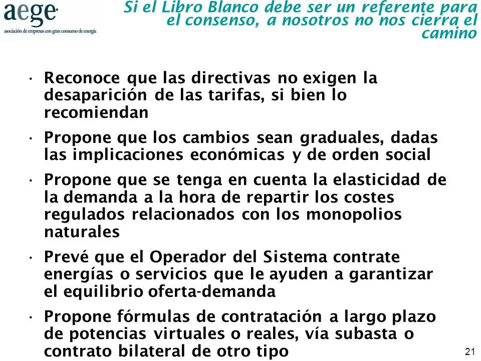 21 Si el Libro Blanco debe ser un referente para el consenso, a nosotros no nos cierra el camino Reconoce que las directivas no exigen la desaparición