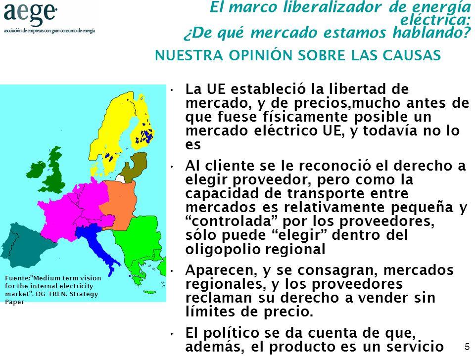 5 La UE estableció la libertad de mercado, y de precios,mucho antes de que fuese físicamente posible un mercado eléctrico UE, y todavía no lo es Al cl