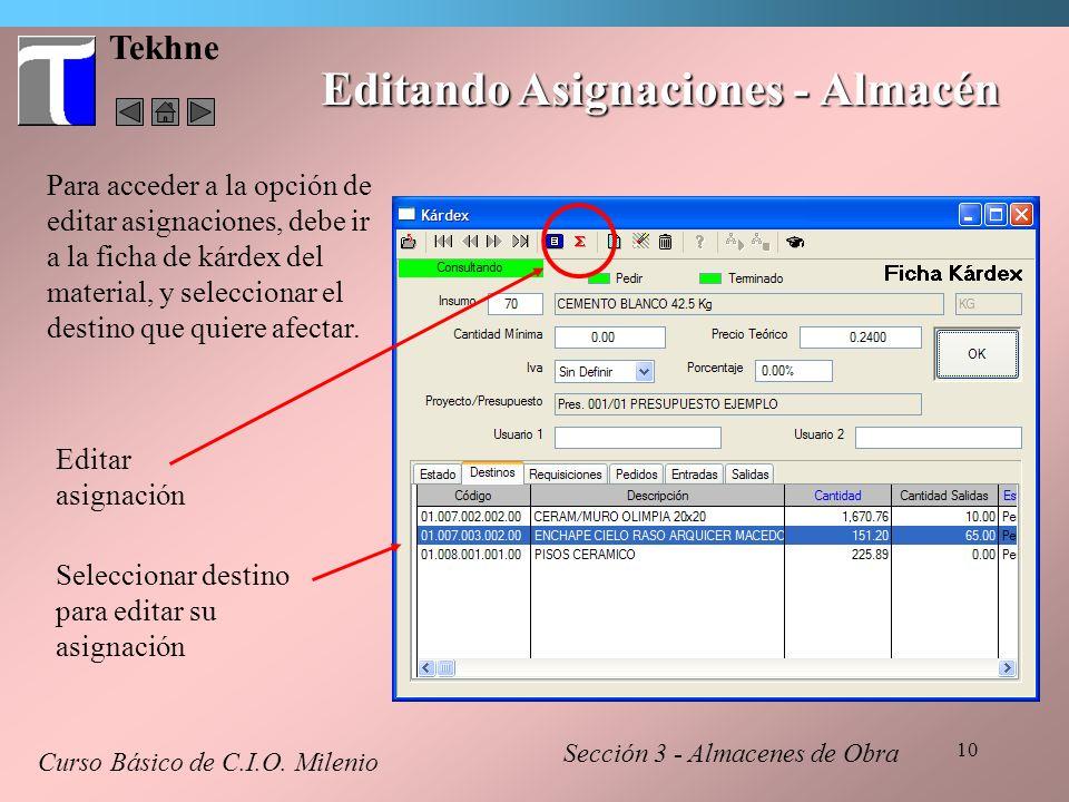 10 Tekhne Editando Asignaciones - Almacén Para acceder a la opción de editar asignaciones, debe ir a la ficha de kárdex del material, y seleccionar el