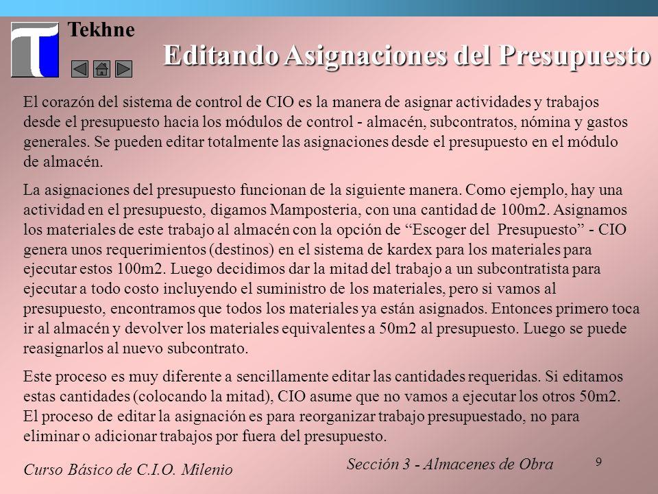 9 Tekhne Editando Asignaciones del Presupuesto El corazón del sistema de control de CIO es la manera de asignar actividades y trabajos desde el presup