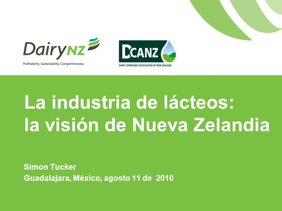 La industria en NZ es de las menos subsidiadas y más desprotegidas en el mundo % estimado de apoyo a productores en relación a ingresos agrícolas brutos, promedio 2007-09 OECD 2010 Nueva Zelandia no cuenta con aranceles para lácteos La industria láctea apoya activamente la liberalización de este mercado