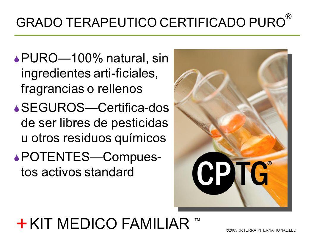 GRADO TERAPEUTICO CERTIFICADO PURO ® ©2009 dōTERRA INTERNATIONAL,LLC PURO100% natural, sin ingredientes arti-ficiales, fragrancias o rellenos SEGUROSC