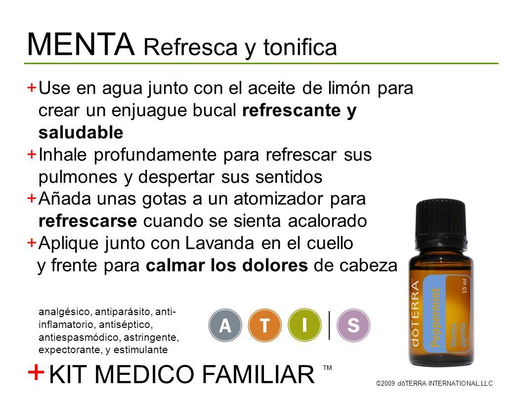 MENTA Refresca y tonifica ©2009 dōTERRA INTERNATIONAL,LLC Use en agua junto con el aceite de limón para crear un enjuague bucal refrescante y saludabl