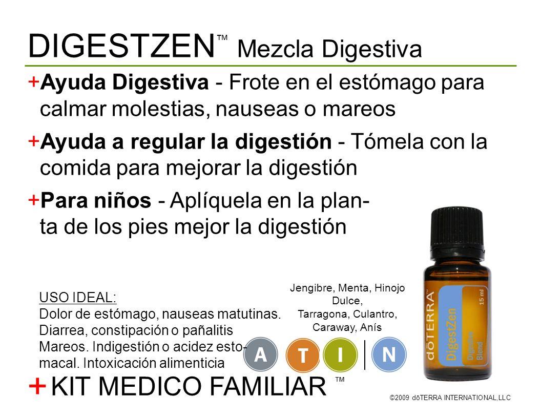 DIGESTZEN Mezcla Digestiva ©2009 dōTERRA INTERNATIONAL,LLC Ayuda Digestiva - Frote en el estómago para calmar molestias, nauseas o mareos Ayuda a regu