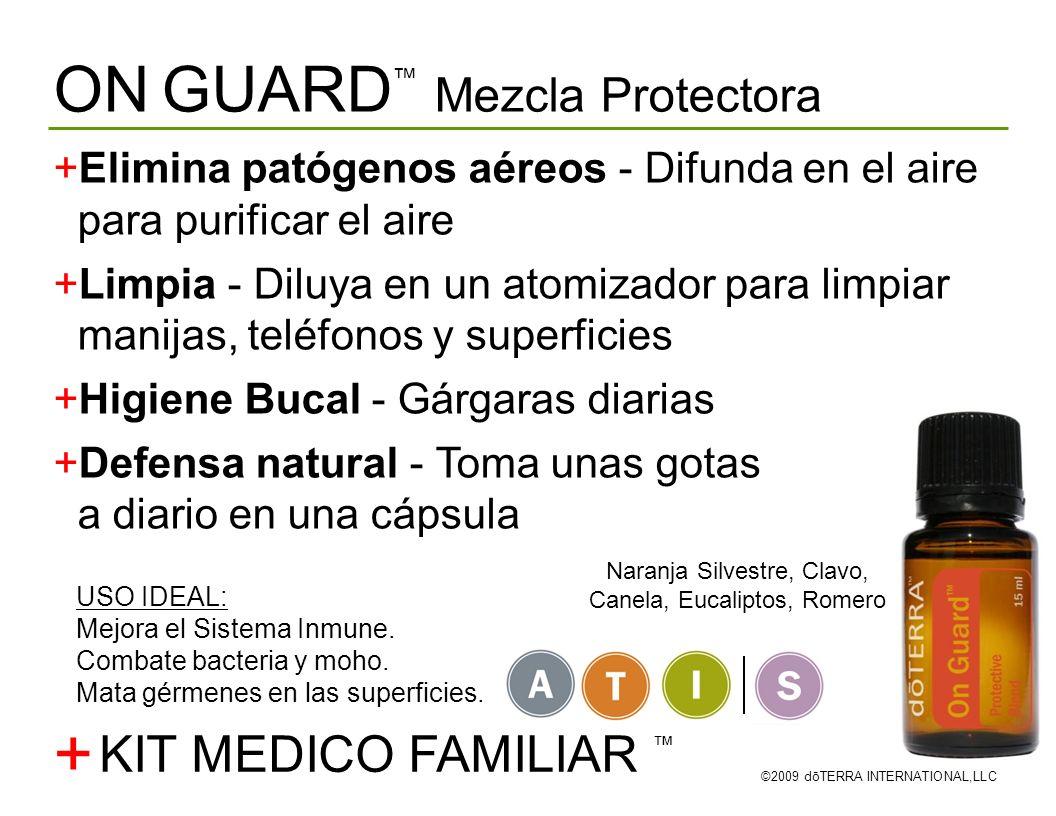 ON GUARD Mezcla Protectora ©2009 dōTERRA INTERNATIONAL,LLC Elimina patógenos aéreos - Difunda en el aire para purificar el aire Limpia - Diluya en un