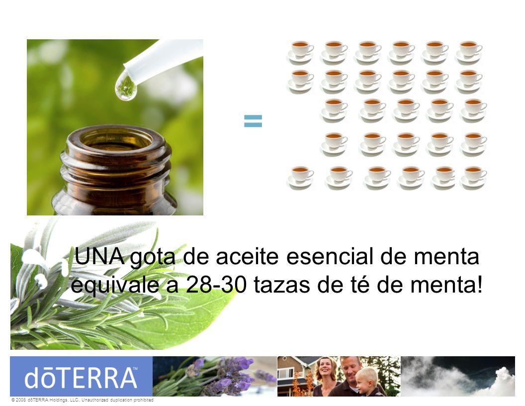 © 2008 dōTERRA Holdings, LLC, Unauthorized duplication prohibited = UNA gota de aceite esencial de menta equivale a 28-30 tazas de té de menta!