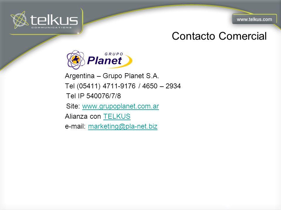 Contacto Comercial Argentina – Grupo Planet S.A. Tel (05411) 4711-9176 / 4650 – 2934 Tel IP 540076/7/8 Site: www.grupoplanet.com.arwww.grupoplanet.com