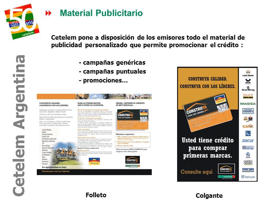 Material Publicitario Cetelem Argentina Cetelem pone a disposición de los emisores todo el material de publicidad personalizado que permite promociona