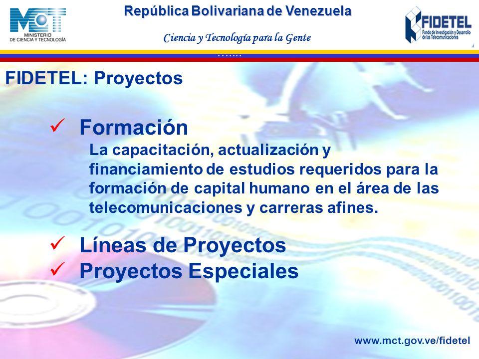 República Bolivariana de Venezuela Ciencia y Tecnología para la Gente * * * * * * * Formación La capacitación, actualización y financiamiento de estud