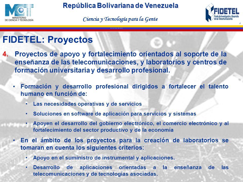 República Bolivariana de Venezuela Ciencia y Tecnología para la Gente * * * * * * * 4.Proyectos de apoyo y fortalecimiento orientados al soporte de la