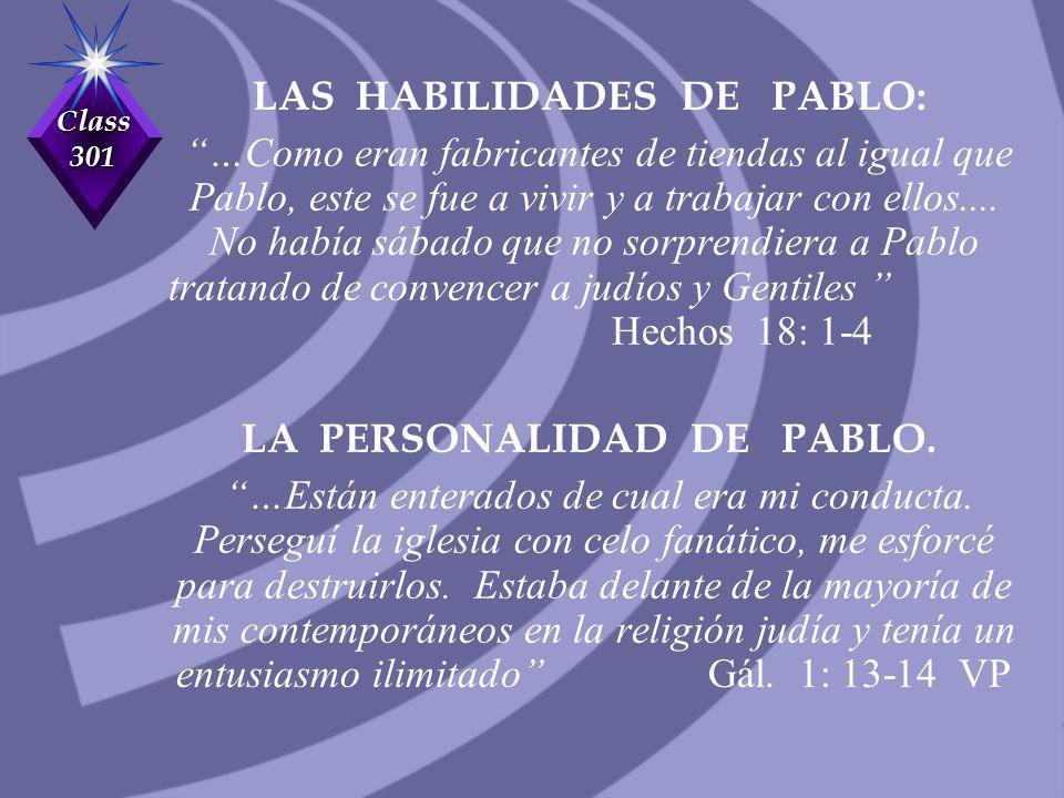 Class 301 LAS HABILIDADES DE PABLO: …Como eran fabricantes de tiendas al igual que Pablo, este se fue a vivir y a trabajar con ellos.... No había sába