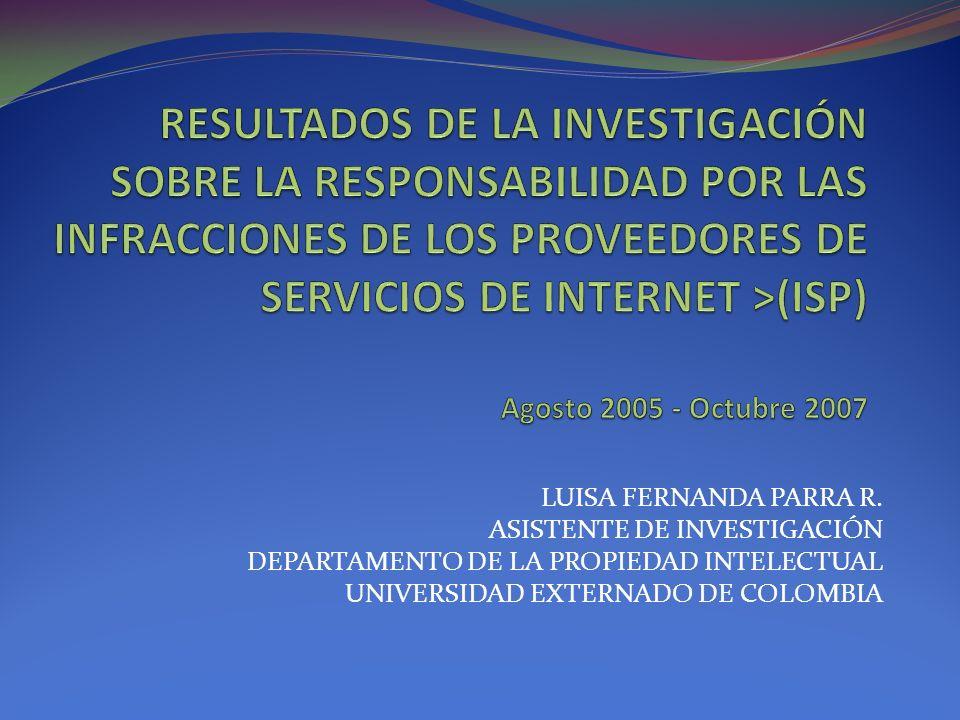 LUISA FERNANDA PARRA R. ASISTENTE DE INVESTIGACIÓN DEPARTAMENTO DE LA PROPIEDAD INTELECTUAL UNIVERSIDAD EXTERNADO DE COLOMBIA