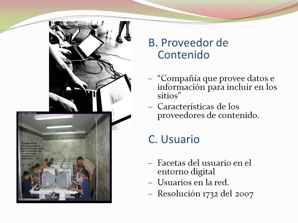 B. Proveedor de Contenido – Compañía que provee datos e información para incluir en los sitios – Características de los proveedores de contenido. C. U