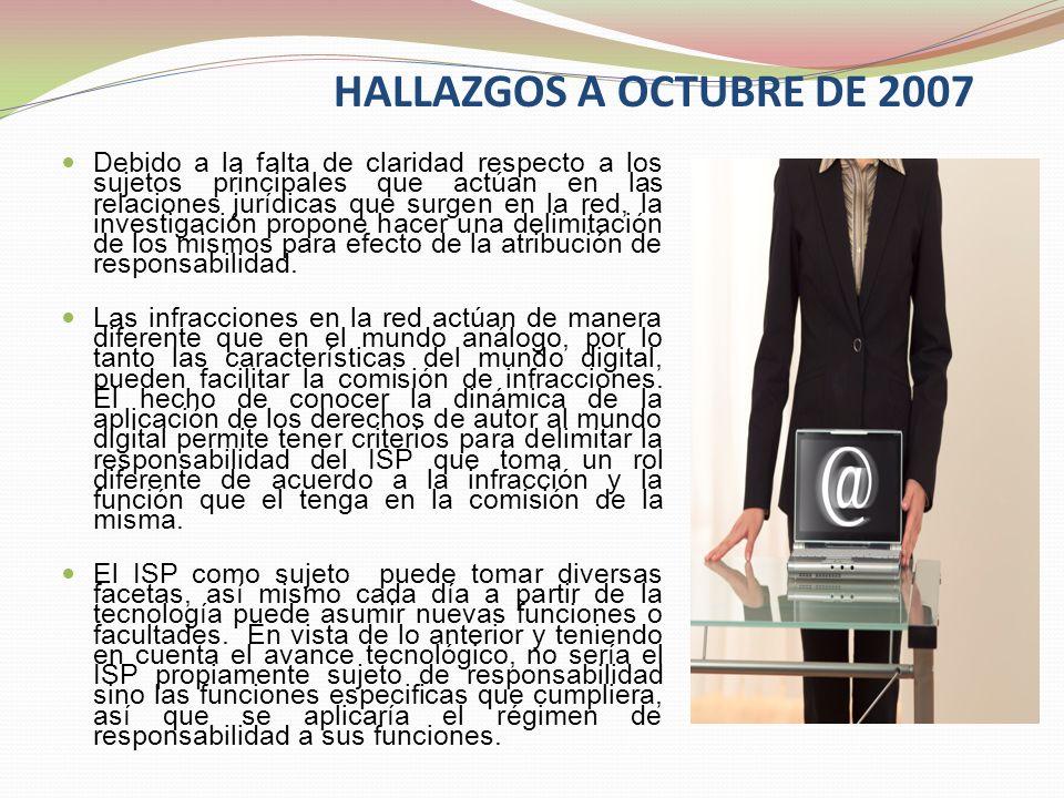 HALLAZGOS A OCTUBRE DE 2007 Debido a la falta de claridad respecto a los sujetos principales que actúan en las relaciones jurídicas que surgen en la r