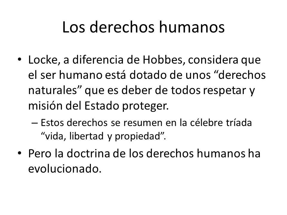 Tres generaciones de derechos humanos Se suele hablar de tres etapas en la doctrina de los derechos humanos: – Locke es el inspirador de la primera gran generación de derechos, solemnizados en textos legales como la Bill of Righs o la Declaración de los Derechos del Hombre y del Ciudadano.