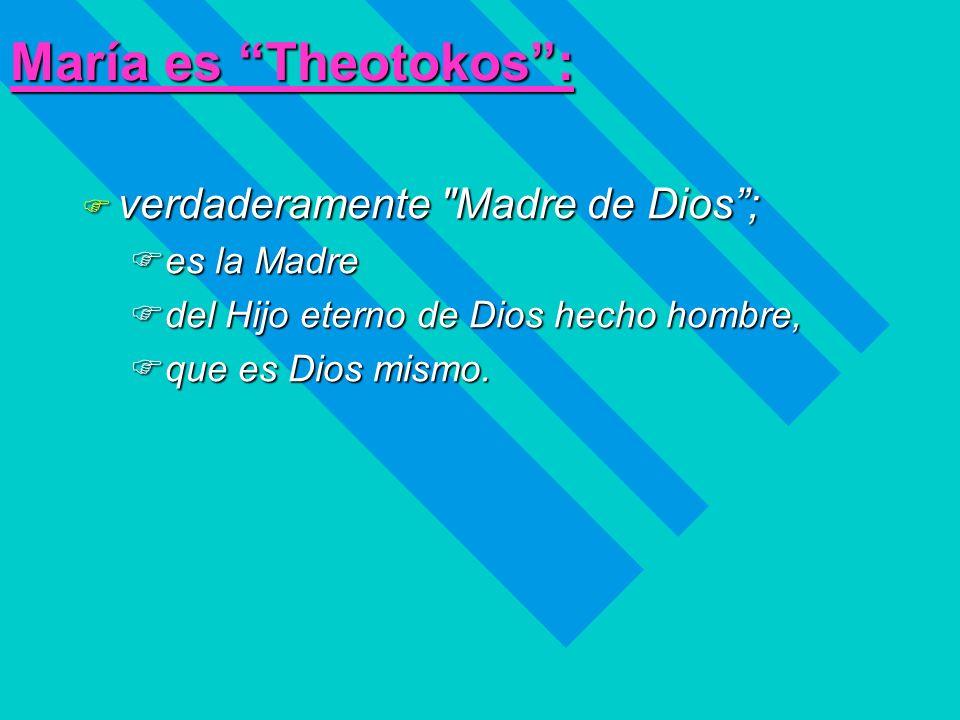 María es Theotokos: F verdaderamente