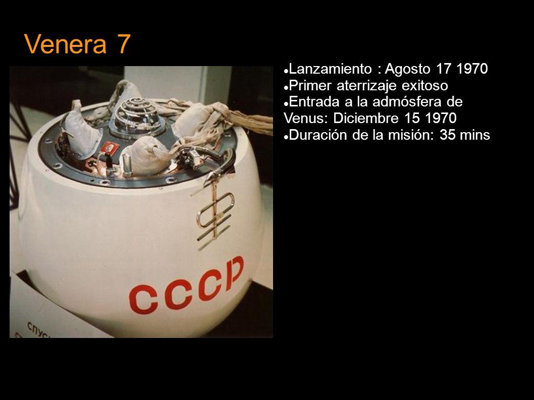 Venera 7 Lanzamiento : Agosto 17 1970 Primer aterrizaje exitoso Entrada a la admósfera de Venus: Diciembre 15 1970 Duración de la misión: 35 mins
