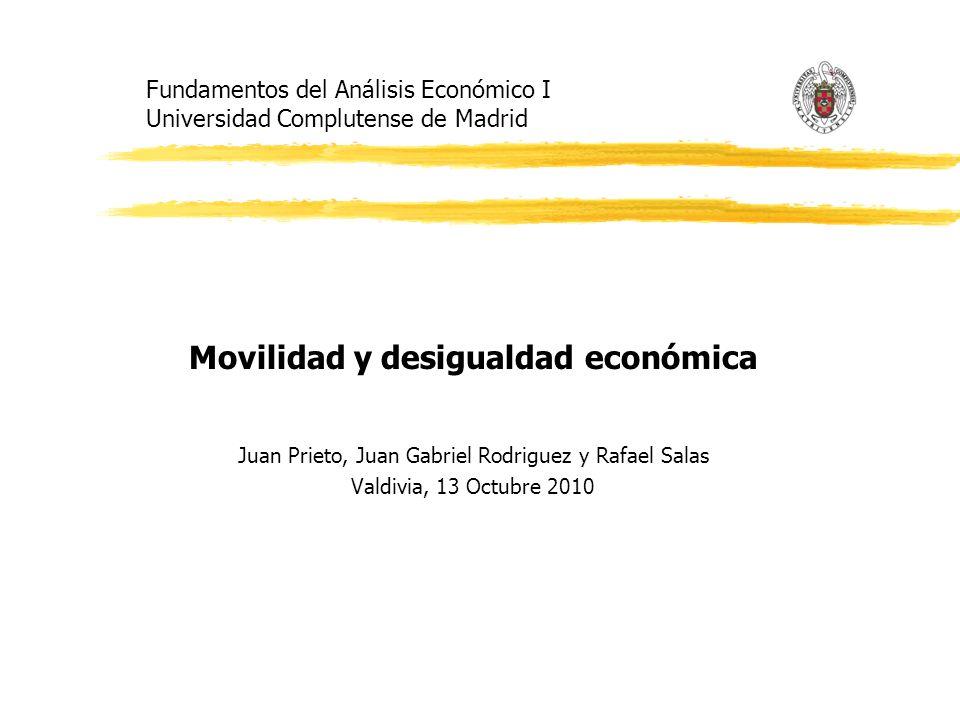 Fundamentos del Análisis Económico I Universidad Complutense de Madrid Movilidad y desigualdad económica Juan Prieto, Juan Gabriel Rodriguez y Rafael