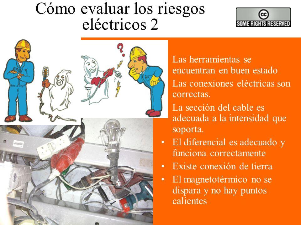 Cómo evaluar los riesgos eléctricos 1 Una descarga eléctrica se produce cuando se cierra un circuito eléctrico a través del cuerpo. –A través de ambos