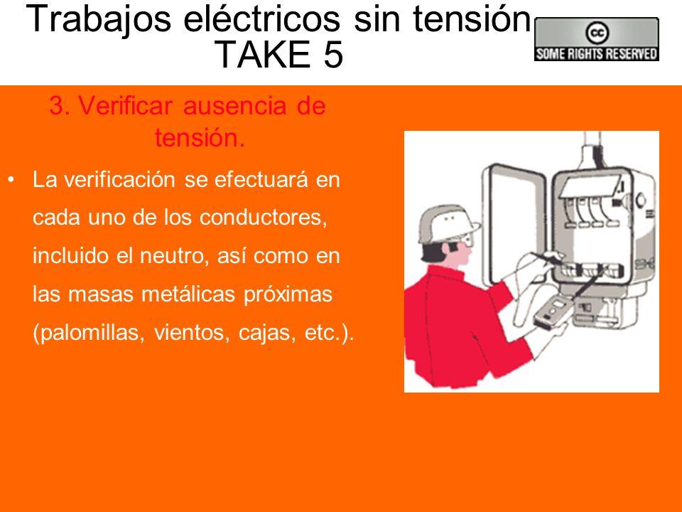 Trabajos eléctricos sin tensión TAKE 5 2. Bloqueo de los aparatos de corte. Bloquear, si es posible, y en posición de apertura, los aparatos de corte.