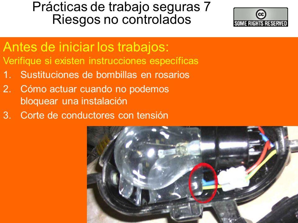 Prácticas de trabajo seguras 6 Uso correcto de los EPIs 1.Revisar los equipos de protección antes de usarlos: Gafas, deben estar limpias y sin rallada