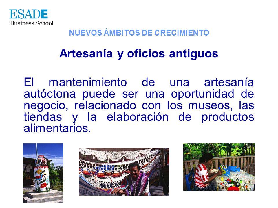 Artesanía y oficios antiguos El mantenimiento de una artesanía autóctona puede ser una oportunidad de negocio, relacionado con los museos, las tiendas