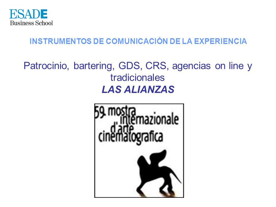 INSTRUMENTOS DE COMUNICACIÓN DE LA EXPERIENCIA Patrocinio, bartering, GDS, CRS, agencias on line y tradicionales LAS ALIANZAS