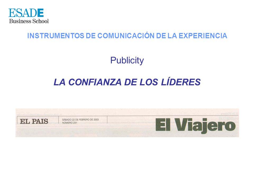 INSTRUMENTOS DE COMUNICACIÓN DE LA EXPERIENCIA Publicity LA CONFIANZA DE LOS LÍDERES