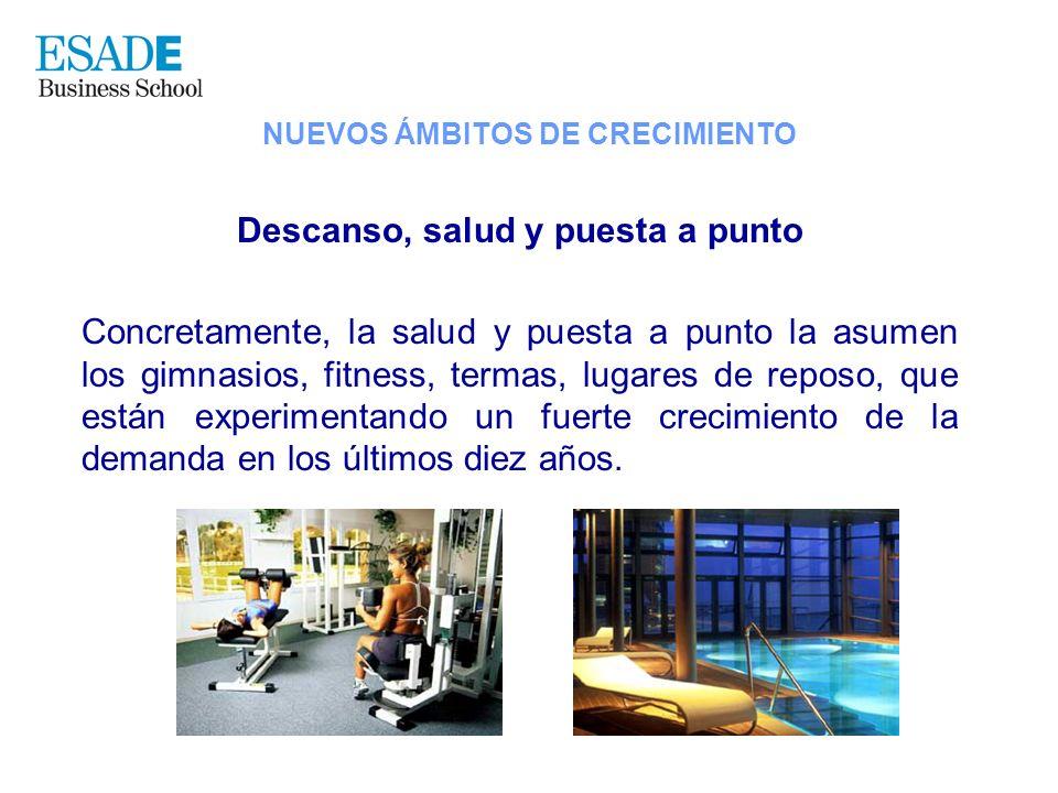 Descanso, salud y puesta a punto Concretamente, la salud y puesta a punto la asumen los gimnasios, fitness, termas, lugares de reposo, que están exper