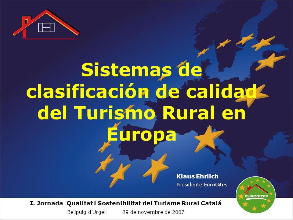 I. Jornada Qualitat i Sostenibilitat del Turisme Rural Catalá Bellpuig dUrgell 29 de novembre de 2007 Sistemas de clasificación de calidad del Turismo