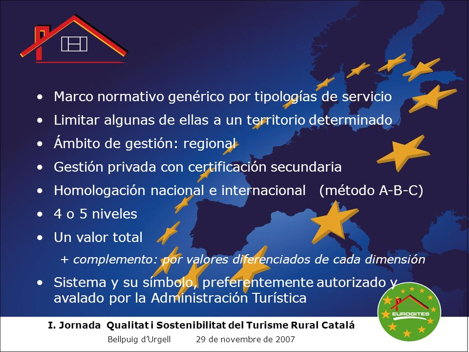 I. Jornada Qualitat i Sostenibilitat del Turisme Rural Catalá Bellpuig dUrgell 29 de novembre de 2007 Marco normativo genérico por tipologías de servi