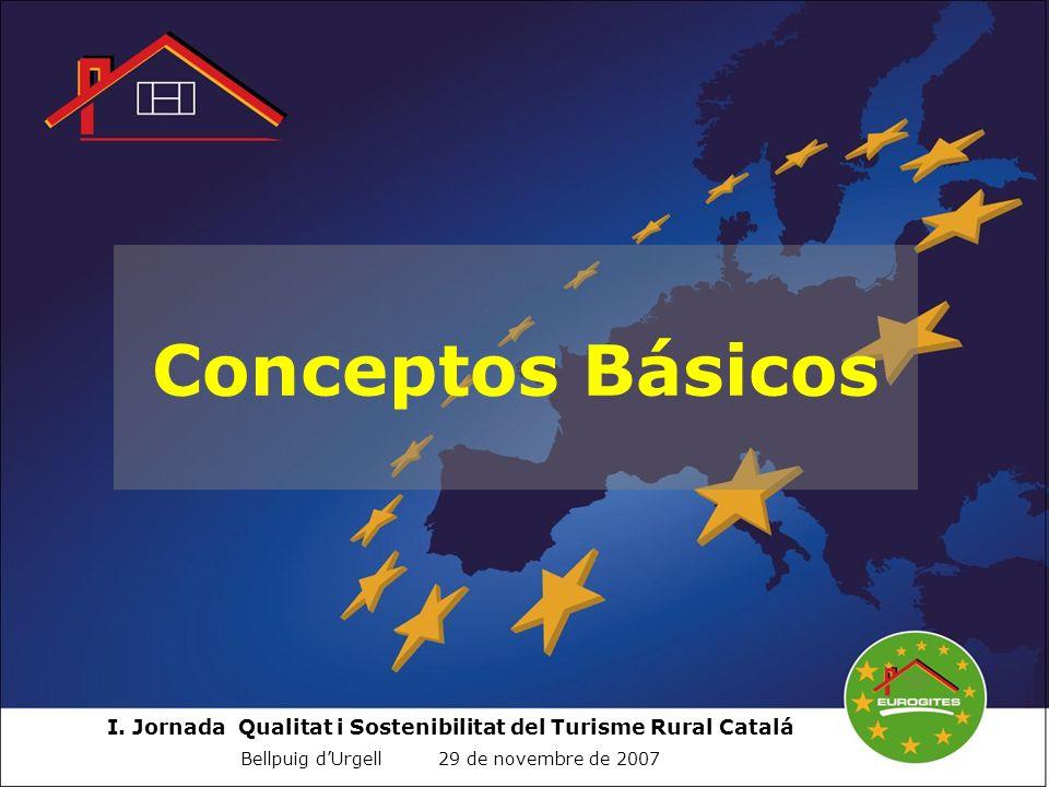 I. Jornada Qualitat i Sostenibilitat del Turisme Rural Catalá Bellpuig dUrgell 29 de novembre de 2007 Conceptos Básicos