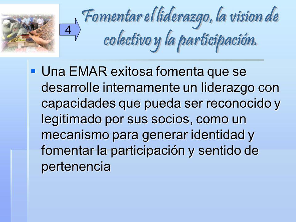 Una EMAR exitosa fomenta que se desarrolle internamente un liderazgo con capacidades que pueda ser reconocido y legitimado por sus socios, como un mec