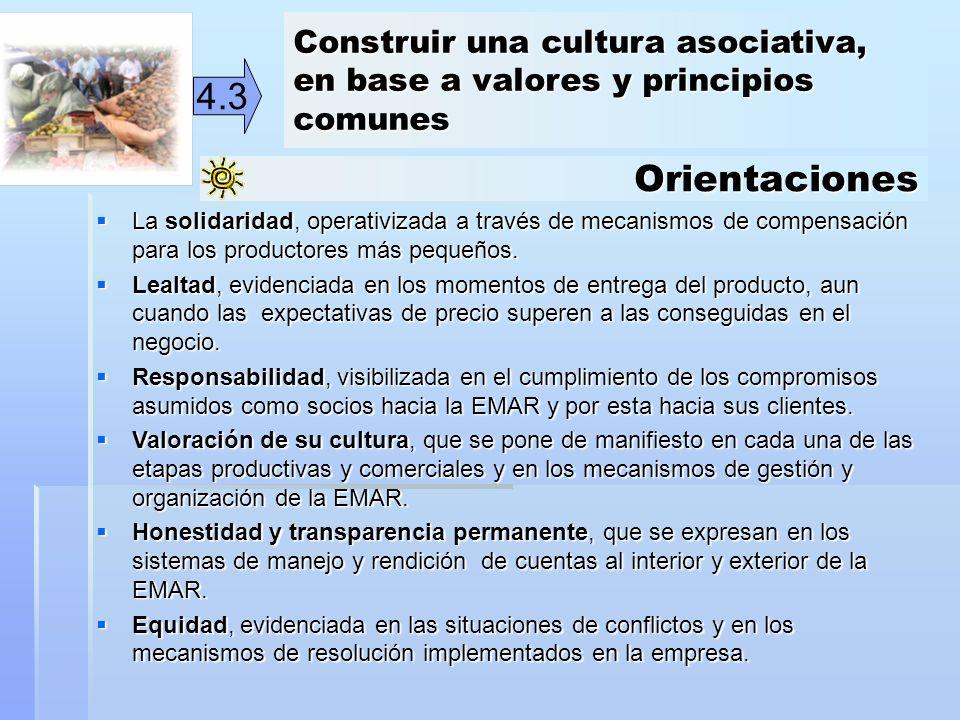 Orientaciones 4.3 La solidaridad, operativizada a través de mecanismos de compensación para los productores más pequeños. La solidaridad, operativizad