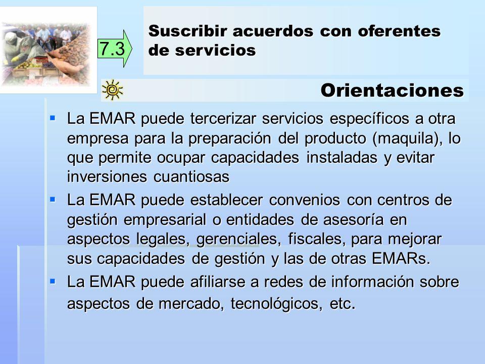 Orientaciones 7.3 La EMAR puede tercerizar servicios específicos a otra empresa para la preparación del producto (maquila), lo que permite ocupar capa