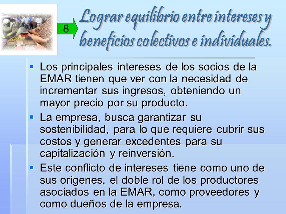 Los principales intereses de los socios de la EMAR tienen que ver con la necesidad de incrementar sus ingresos, obteniendo un mayor precio por su prod
