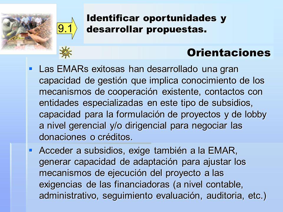 Orientaciones 9.1 Las EMARs exitosas han desarrollado una gran capacidad de gestión que implica conocimiento de los mecanismos de cooperación existent