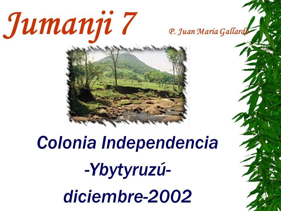 Jumanji 7 P. Juan María Gallardo Colonia Independencia -Ybytyruzú- diciembre-2002