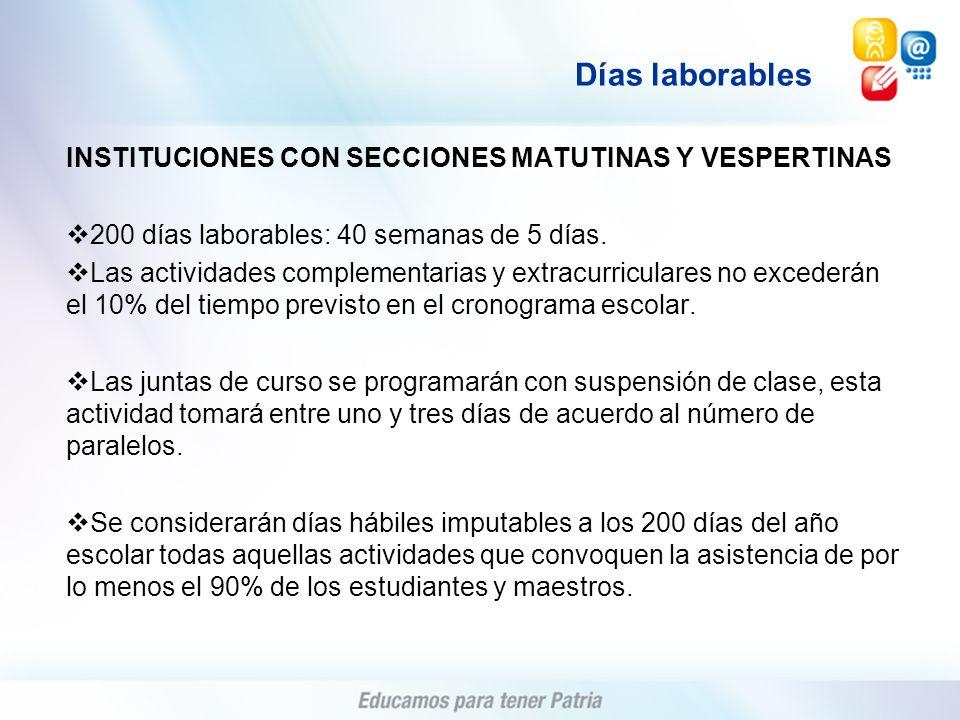INSTITUCIONES CON SECCIONES MATUTINAS Y VESPERTINAS 200 días laborables: 40 semanas de 5 días. Las actividades complementarias y extracurriculares no