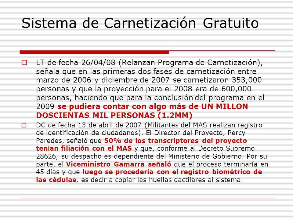 Sistema de Carnetización Gratuito LT de fecha 26/04/08 (Relanzan Programa de Carnetización), señala que en las primeras dos fases de carnetización ent