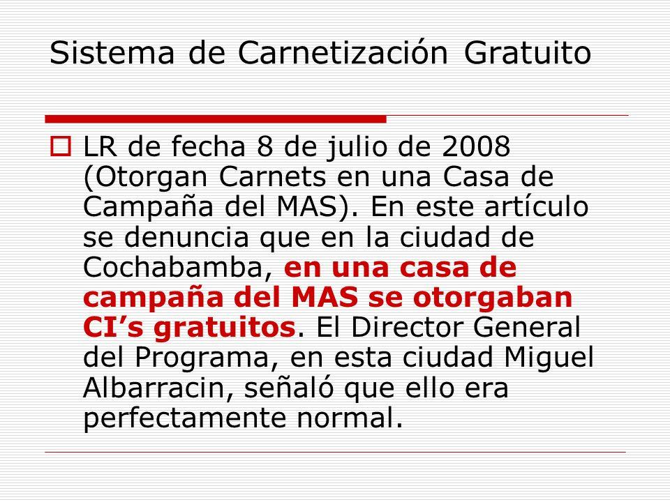 Sistema de Carnetización Gratuito LR de fecha 8 de julio de 2008 (Otorgan Carnets en una Casa de Campaña del MAS). En este artículo se denuncia que en