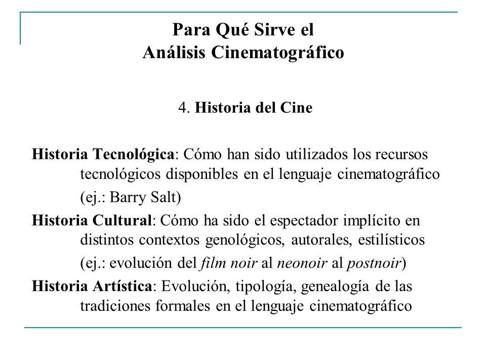 Para Qué Sirve el Análisis Cinematográfico 4. Historia del Cine Historia Tecnológica: Cómo han sido utilizados los recursos tecnológicos disponibles e