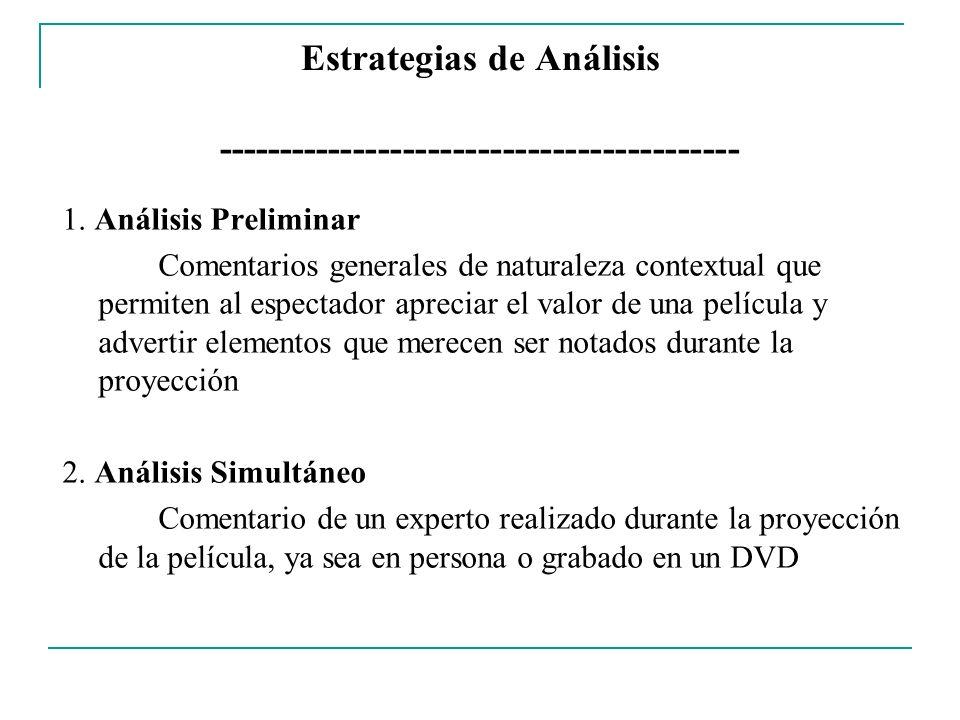 Estrategias de Análisis ------------------------------------------ 1. Análisis Preliminar Comentarios generales de naturaleza contextual que permiten
