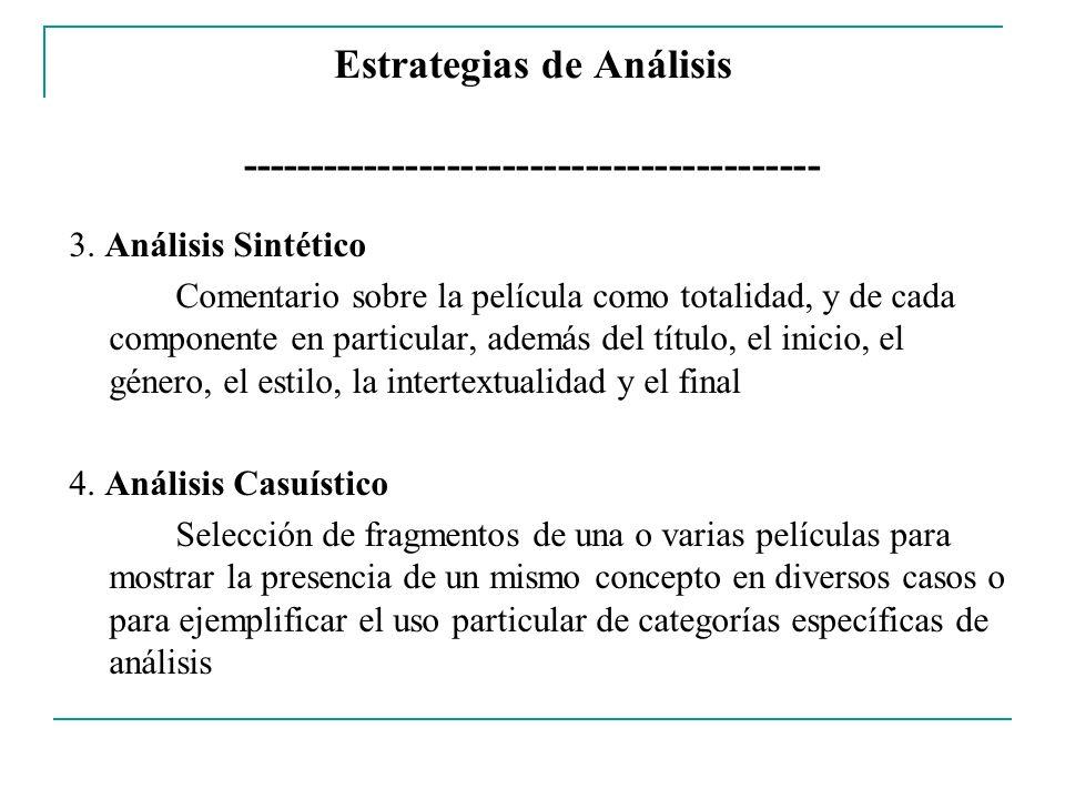 Estrategias de Análisis ------------------------------------------ 3. Análisis Sintético Comentario sobre la película como totalidad, y de cada compon